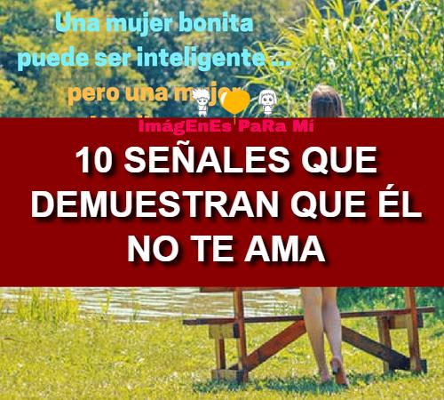 10 Señales que Demuestran que él no te Ama