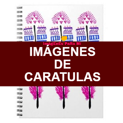 Imágenes de Caratulas: Mejores, Originales y Únicas