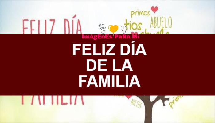 Feliz Día de la Familia: Imágenes, frases y tarjetas para compartir
