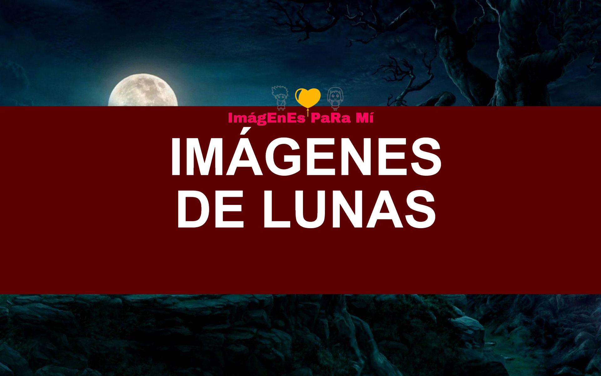 Imágenes de Lunas