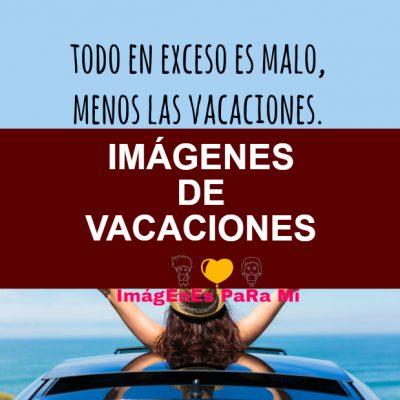 Imágenes de Vacaciones: Las Más Increíbles